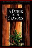 A Father for All Seasons, Welch, Bob, 0736900292