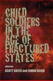 Child Soldiers in the Age of Fractured States 1st Edition
