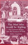 The Man Who Would Be Kipling 9781403920294
