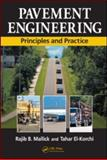 Pavement Engineering : Principles and Practice, Mallick, Rajib B. and El-Korchi, Tahar, 1420060295