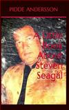 A Little Book about Steven Seagal, Pidde Andersson, 1500560294