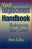 Your Outplacement Handbook : Redesigning Your Career, Lebo, Fern, 1574440292