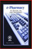 E-Pharmacy : A Guide to the Internet CareZone, Hunter, Tracy S., 1582120293