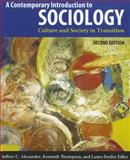 A Contemporary Introduction to Sociology, 2nd Edition : Culture and Society in Transition, Alexander, Jeffrey C. and Thompson, Kenneth, 1612050298