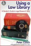 Using a Law Library : A Student's Guide to Legal Research Skills, Clinch, Peter, 1841740292