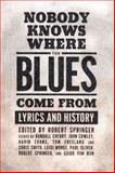 Nobody Knows Where the Blues Come From : Lyrics and History, , 1934110299
