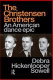 The Christensen Brothers : An American Dance Epic, Hickenlooper Sowell, Debra, 9057550296