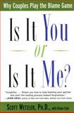 Is It You or Is It Me?, Scott Wetzler and Diane Cole, 0060930292