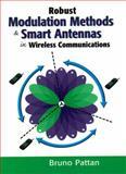 Robust Modulation Methods and Smart Antennas in Wireless Communications, Pattan, Bruno, 0130220299