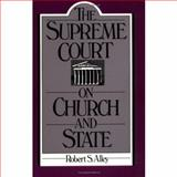 The Supreme Court on Church and State, Alley, Robert S., 0195050290