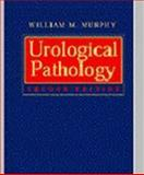 Urological Pathology : Based on the Proceedings of the Sixtieth Annual Anatomic Pathology Slide Seminar of the American Society of Clinical Pathologists: October 27 and 28, 1994, Washington, DC, Murphy, William M., 0721660290