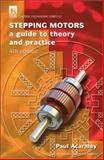 Stepping Motors : A Guide to Modern Theory and Practice, Acarnely, Paul, 0852960298