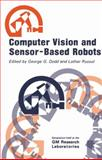 Computer Vision and Sensor-Based Robots, Dodd, C. H., 1461330297