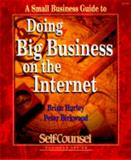 A Small Business Guide to Doing Big Business on the Internet, Brian Hurley and Peter Birkwood, 1551800292