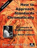 How to Approach Standards Chromatically (Book Plus CD), David Liebman, 1562240293