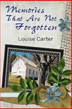 Memories That Are Not Forgotten, Louise Carter, 1606100297