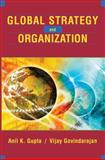 Global Strategy and the Organization, Gupta, Anil K. and Govindarajan, Vijay, 0471250295