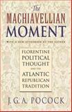 The Machiavellian Moment 9780691100296