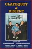Clayoquot and Dissent, Gordon B. Ingram and Maurice Gibbons, 0921870299