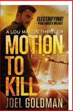 Motion to Kill, Joel Goldman, 1463610297
