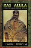 Ras Alula and the Scramble for Africa, Haggai Erlich, 1569020299