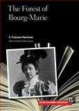The Forest of Bourg-Marie, Harrison, S. Frances, 1771120290