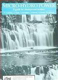 Micro-Hydro Power, A Harvey, V. Bolkalders, 1853390291