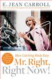 Mr. Right, Right Now!, E. Jean Carroll, 0060530294