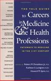 The Yale Guide to Careers in Medicine and the Health Professions, Robert Donaldson, Kathleen Lundgren, Howard Spiro, 0300100299