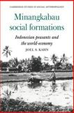 Minangkabau Social Formations : Indonesian Peasants and the World-Economy, Kahn, Joel S., 0521040299