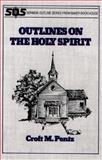 Outlines on the Holy Spirit, Pentz, Croft M., 0801070295