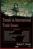 Trends in International Trade Issues, Weeks, Robert V., 1600210295