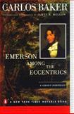 Emerson among the Eccentrics, Carlos Baker, 0140260293