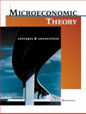 Microeconomic Theory : Concepts and Connections, Wetzstein, Michael E., 0324260296