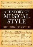 A History of Musical Style, Richard L. Crocker, 0486250296