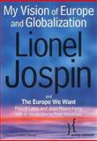 My Vision of Europe and Globalization and the Europe We Want, Jospin, Lionel and Pisani-Ferr, Jean, 0745630294