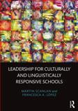 Leadership for Culturally and Linguistically Responsive Schools, Martin Scanlan and Francesca A. López, 0415710294