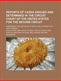 Reports of Cases Argued and Determined in the Circuit Court of the United States for the Second Circuit; Comprising the Districts Of, Elijah Paine, 115098029X