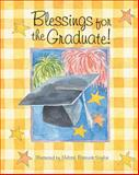 Blessings for the Graduate, Melissa Babcock Saylor, 1404100296