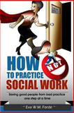 How NOT to Practice Social Work, Eva W. Forde, 1491230290