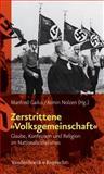 Zerstrittene »Volksgemeinschaft« : Glaube, Konfession und Religion Im Nationalsozialismus, , 3525300298