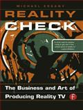 Reality Check : The Business and Art of Producing Reality TV, Essany, Michael, 0240810309