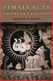 Female Acts in Greek Tragedy, Foley, Helene P., 0691050309