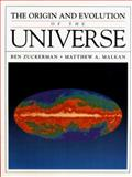 The Origin and Evolution of the Universe 9780763700300