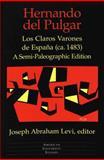 Hernando del Pulgar : Los Claros Varones de Espana (ca. 1483), a Semi-paleographic Edition, Hernando del Pulgar, 0820430307