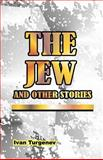 The Jew and Other Stories, Ivan Turgenev, 089875030X