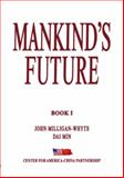 China and America's Responsibilities in Mankind's Future, , 0982280300