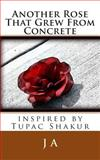 Another Rose That Grew from Concrete, J. a, 1482510308