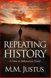 Repeating History, M. M. Justus, 149227030X