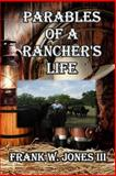 Parables of a Rancher's Life, Frank Jones, 1497390303